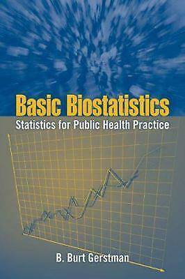Basic Biostatistics : Statistics for Public Health Practice by Gerstman, B. Burt