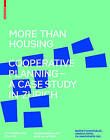 More Than Housing: Cooperative Planning - A Case Study in Zurich by Birkhauser (Hardback, 2015)