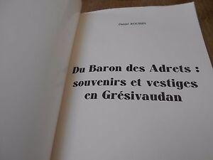 Hospitalier Rare Daniel Roussin Du Baron Des Adrets : Souvenirs Et Vestiges En Gresivaudan Une Grande VariéTé De Marchandises