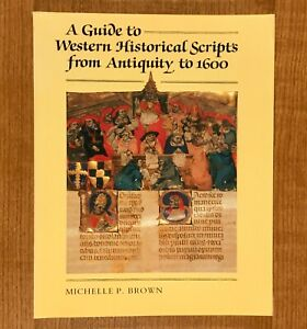 A-Guide-to-Western-Historical-Scripts-from-Antiquity-to-1600-Michelle-P-Brown