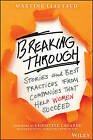 Breaking Through: Stories and Best Practices from Companies That Help Women Succeed by Christine Lagarde, Martine Liautaud (Hardback, 2016)