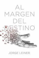 Al Margen Del Destino by Jorge Leiner (2015, Paperback)