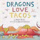 Dragons Loves Tacos by Adam Rubin (Hardback, 2012)