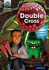 Project X Alien Adventures: Grey Book Band, Oxford Level 12: Double Cross by Tony Bradman (Paperback, 2014)