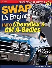Swap LS Engines into Chevelles & GM A-Bodies: 1964-1972 Book~GTO~Buick~NEW 2017