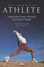 The Complete Athlete: Integrating Fitness, Nutrition & Natural Health