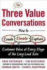 The Three Value Conversations: How to Create, Elevate, and Capture Customer Value at Every Stage of the Long-Lead Sale by Tim Riesterer, Cheryl Geoffrion, Erik Peterson, Conrad G. Smith (Hardback, 2015)