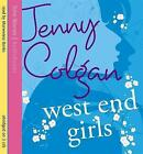 West End Girls by Jenny Colgan (CD-Audio, 2006)