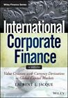 International Corporate Finance: Value Creation with Currency Derivatives in Global Capital Markets by Laurent L. Jacque (Paperback, 2014)