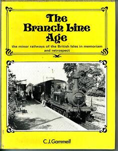 THE-BRANCH-LINE-AGE-Minor-Railways-in-the-British-Isles-C-J-Gammell-HB-DJ-1976