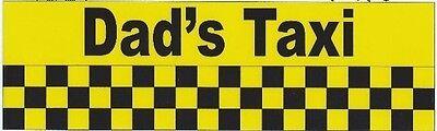 10in x 3in Funny Dad's Taxi Vinyl Bumper Stickers Decals Window Sticker Car D...