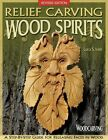 Relief carving wood spirits: A step-by-step guide for releasing faces in wood by Lora S. Irish (Paperback, 2013)