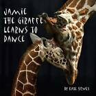 Jamie the Giraffe Learns to Dance by Kate Silves (Paperback / softback, 2013)