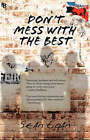 Don't Mess with the Best by Sean Egan (Hardback, 2008)