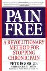 Pain Free: A Revolutionary Method for Stopping Chronic Pain by Pete Egoscue (Paperback, 2000)