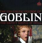 Fantastic Voyage of Goblin: The Sweet Sound of Hell by Goblin (Rock) (CD, Jan-2007, Bella Casa)