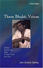Three Bhakti Voices: Mirabai, Surdas, and Kabir in Their Time and Ours, New Book