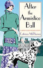 After the Armistice Ball by Catriona McPherson (Hardback, 2005)