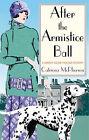 After the Armistice Ball by Catriona McPherson (Hardback, 2005)