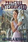 Princess Interrupted by Michael a Rothman (Paperback / softback, 2013)