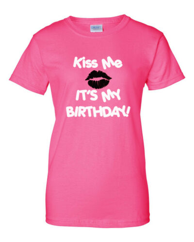 Ladies Kiss Me It/'s My Birthday T Shirt Bday Girl Gift Idea Tee T-Shirt Love