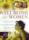 Well Being for Women: A Confident Approach to Living a Joyful, Healthy and Productive Life by Stella Weller (Hardback, 2000)
