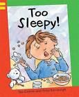 Too Sleepy!: Level 2 by Sue Graves (Paperback, 2008)
