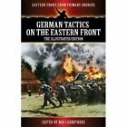 German Tactics on The Eastern Front - The Illustrated Edition 1781583668 2013