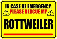 IN EMERGENCY RESCUE MY ROTTWEILER STICKER