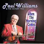 When the Morning Comes by Paul Williams & the Victory Trio (Mandolin) (CD, Nov-2005, Rebel)