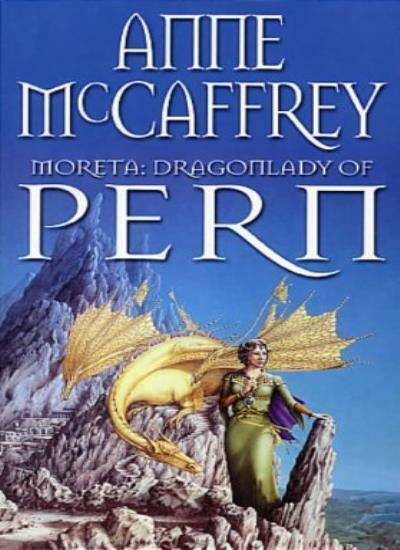 Moreta - Dragonlady Of Pern (The Dragon Books) By Anne McCaffrey