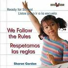 We Follow the Rules/Respetamos Las Reglas by Sharon Gordon (Hardback, 2006)