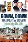 Down, Down Deeper and Down: Ireland in the 70's and 80's by Eamonn Sweeney (Paperback, 2010)