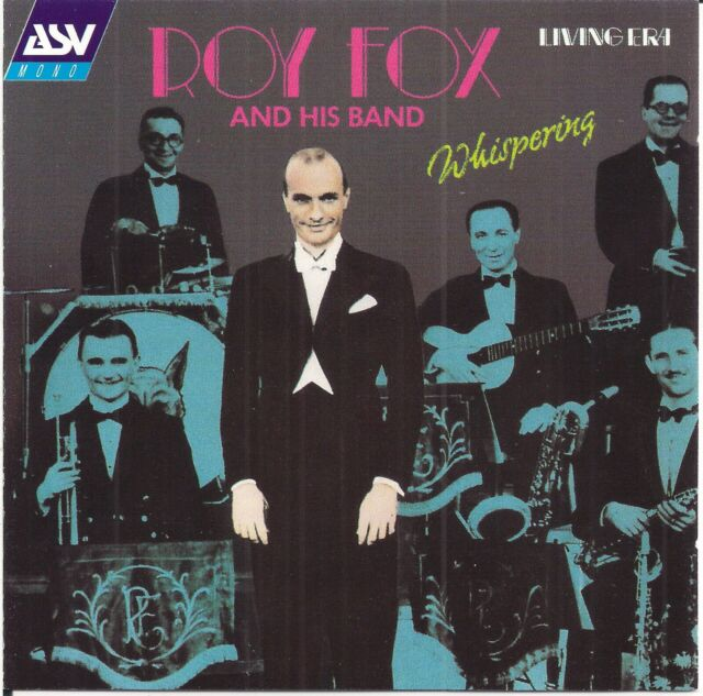 Roy Fox and his Band - Whispering (1931-1938) CD