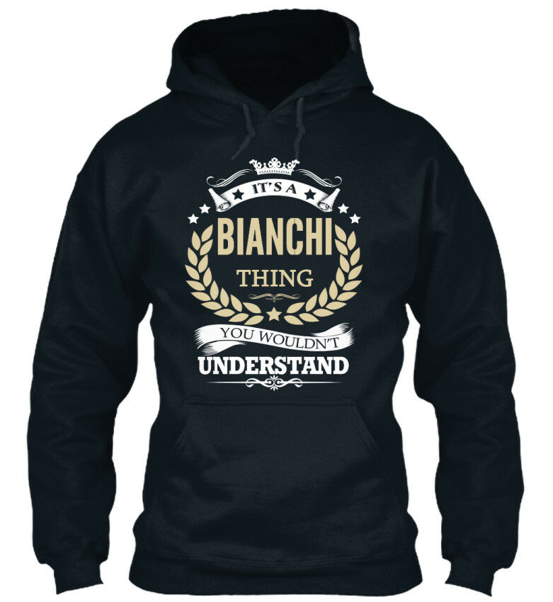 Son Un Bianchi Chose-it 's You Wouldn' T Understand Standard College Sweat à Capuche