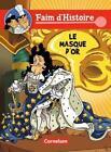 Faim d'Histoire / A1 - Le masque d'or von Bernd Kissel, Doris Ertel-Zellner und Reinhold Zellner (2010, Taschenbuch)