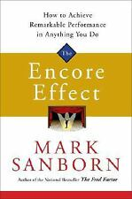 The Encore Effect: How to Achieve Remarkable Performance in Anything You Do by