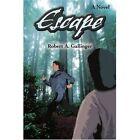 Escape by Robert A Gallinger (Paperback / softback, 2002)