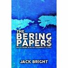 The Bering Papers: An Extreme Winter Swimmer's Story by Jack Bright (Hardback, 2015)