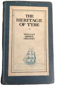 William Brown Meloney The Heritage of Tyre First Edition 1916 Macmillan