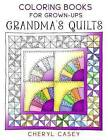 Grandma's Quilts: Coloring Books for Grown-Ups, Adults by Wingfeather Coloring Books, Cheryl Casey (Paperback / softback, 2015)