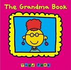 The Grandma Book by Todd Parr (Hardback, 2006)