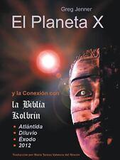 El Planeta X y la Conexión con la Biblia Kolbrin : El motivo por el cual la...