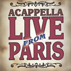 Live from Paris by Acappella (CD, Dec-2004, The Acappella Company)