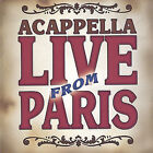 Live from Paris by Acappella (CD, Dec-2004, The Acappella Company)