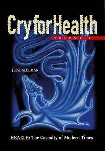 Cry-for-Health-The-Casualty-of-Modern-Times-by-Jesse-Gleeman-Vol-1