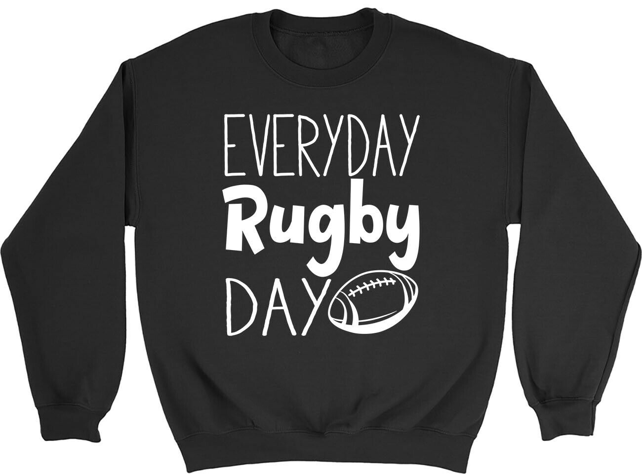 Everyday Rugby Day Mens Womens Sweatshirt Jumper
