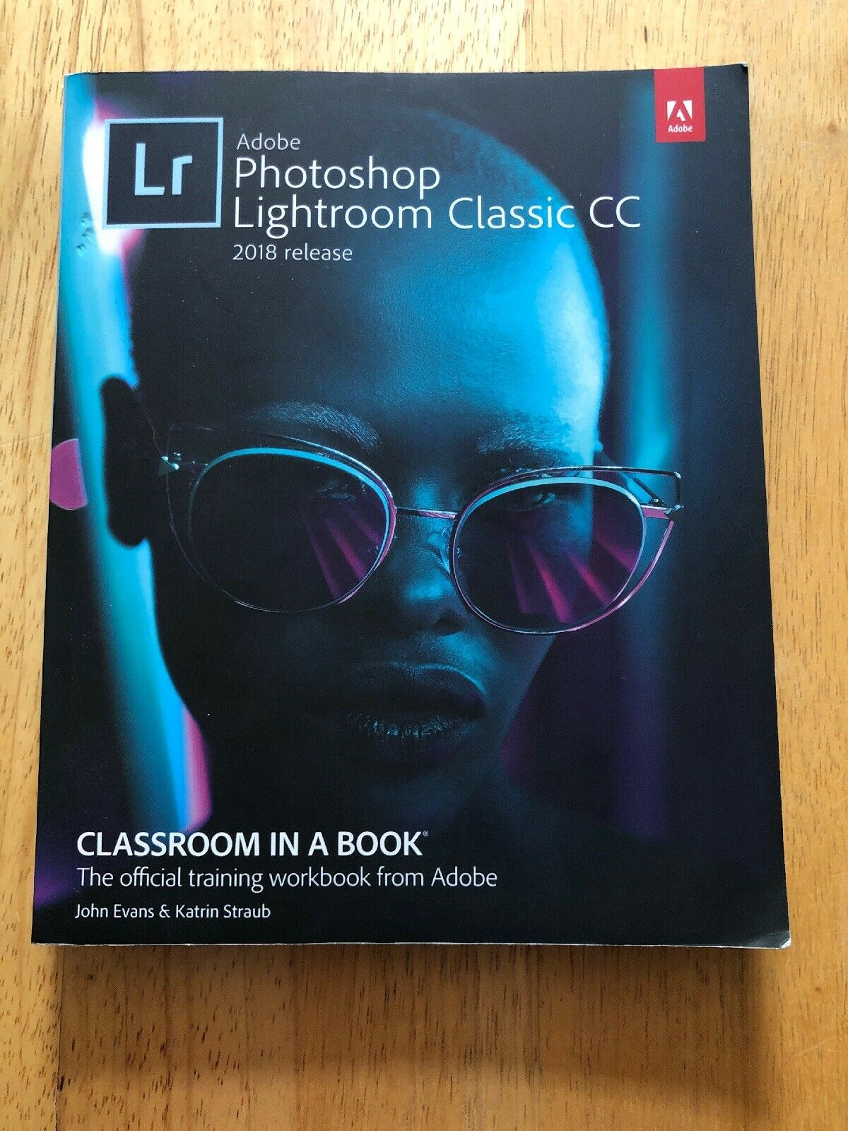 Classroom in a Book: Adobe Lightroom Classic CC : Classroom in a Book by  John Evans and Katrin Straub (2018, Paperback)