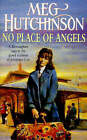 No Place of Angels by Meg Hutchinson (Paperback, 1998)