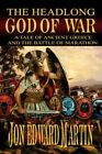 The Headlong God of War 9781424195046 by Jon Edward Martin Paperback